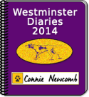 Westminster Diaries 2014 by Connie Newcomb