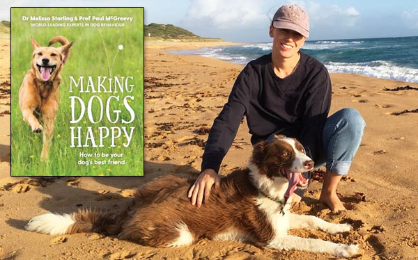 Making Dogs Happy by animal behavior experts Dr. Melissa Starling and Dr Paul McGreevy